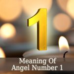 The Meaning Of Angel Number 1