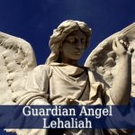 Guardian Angel Lehahiah