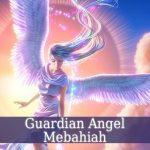 Guardian Angel Mebahiah