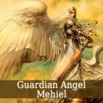 Guardian Angel Mehiel