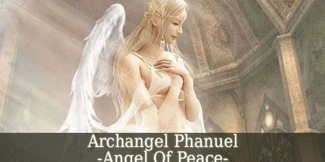 Archangel Phanuel - Angel Of Peace - Guardian Angel Guide