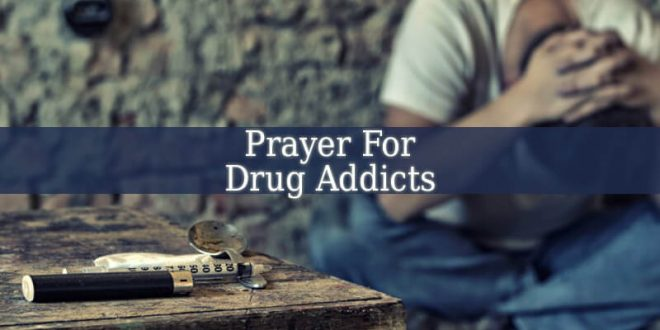 Prayer For Drug Addicts