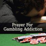 Prayer For Gambling Addiction