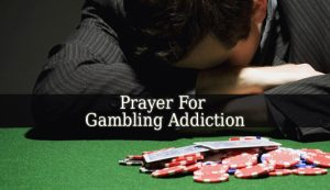 Prayer For Gambling Addiction