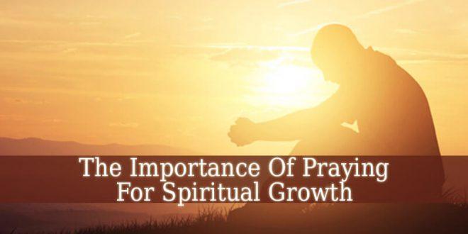 Praying For Spiritual Growth