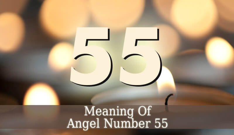 Angel Number 55 - Angelic Message - Guardian Angel Guide