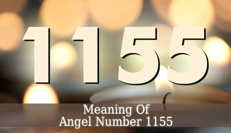 1155 Angel Number - Angelic Message - Guardian Angel Guide
