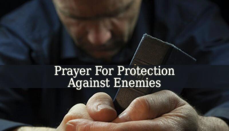 Prayer For Protection Against Enemies - Christian Prayers