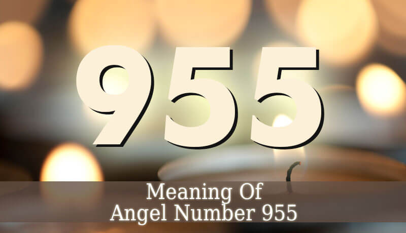 955 Angel Number - The Spiritual Meaning Of Angel Number 955