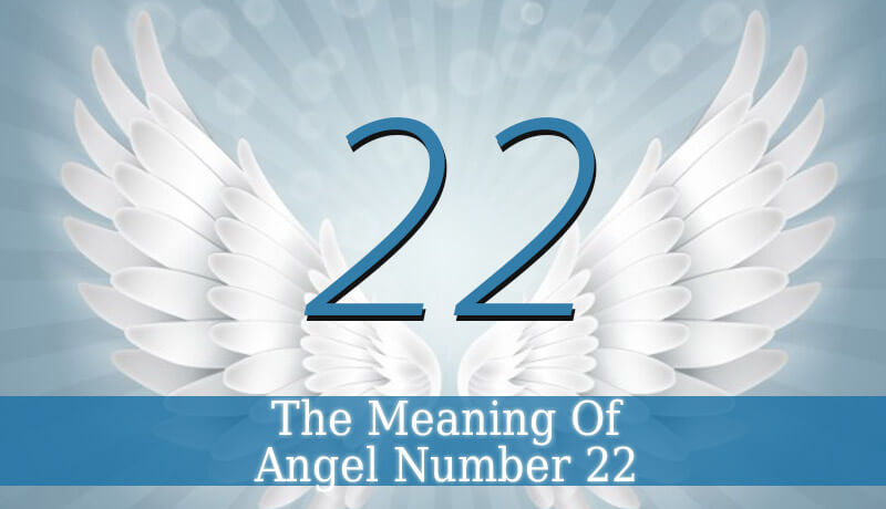 angel number 22 the spiritual meaning of angel number 22